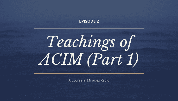 The teachings of A Course in Miracles