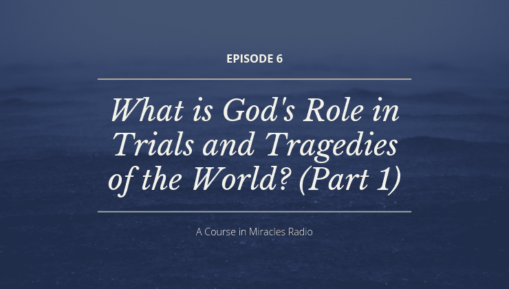 God's Role in Tragedies (Part 1)